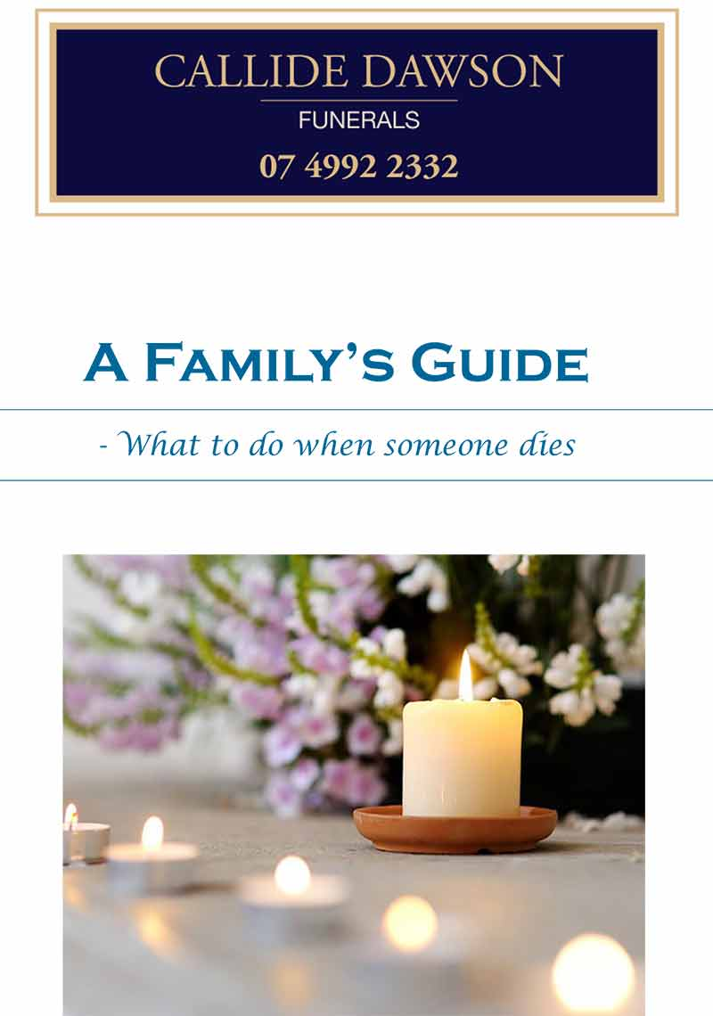 Callide Dawson Funerals - A Family Guide - Preparing for a Funeral
